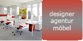 Designer Agenturmöbel